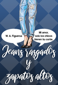 """Libro. """"Jeans Rasgados y Zapatos Altos"""" Leer online"""
