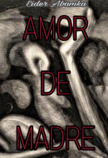 """Libro. """"Amor De Madre"""" Leer online"""