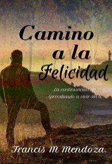 """Libro. """"Camino a la Felicidad"""" Leer online"""