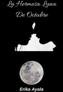 """Libro. """"La Hermosa Luna De Octubre"""" Leer online"""