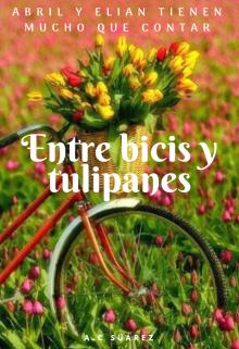 """Libro. """"Entre Bicis y Tulipanes"""" Leer online"""