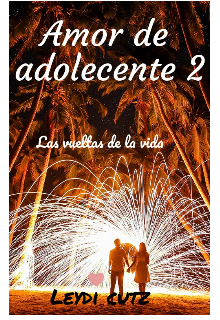 """Libro. """"Amor de adolecente 2"""" Leer online"""
