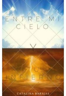 """Libro. """"Entre mi cielo y tu infierno """" Leer online"""