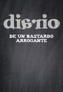 """Libro. """"El Diario de un Bastardo Arrogante"""" Leer online"""