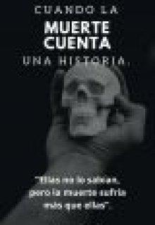 """Libro. """"Cuando la muerte cuenta una historia. """" Leer online"""