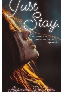 """Libro. """"Just Stay - (sólo Quédate)"""" Leer online"""