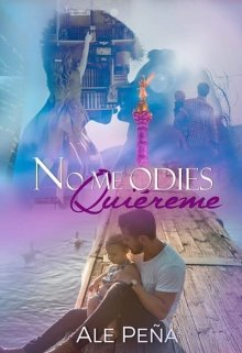 "Libro. ""No me odies, Quiéreme"" Leer online"