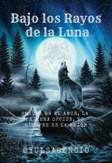 """Libro. """"Bajo los Rayos de la Luna // Editada"""" Leer online"""