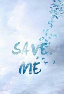 """Libro. """"Save Me """" Leer online"""