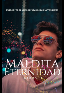 """Libro. """"Maldita Eternidad #3"""" Leer online"""