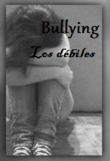 """Libro. """"Bullying: """"Los Débiles."""" Leer online"""