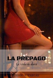 """Libro. """"La Prepago: La vida es dura"""" Leer online"""