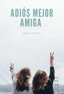 """Libro. """"Adiós Mejor Amiga """" Leer online"""
