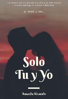 """Libro. """"Solo Tu y Yo"""" Leer online"""
