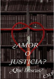 """Libro. """"¿amor o Justicia?: ¿qué buscas? """" Leer online"""