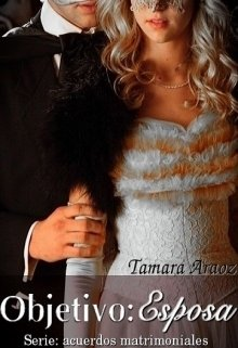 "Libro. ""Objetivo: Esposa (serie: Acuerdos Matrimoniales 02)"" Leer online"