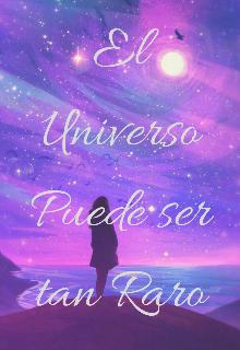 """Libro. """"El Universo Puede ser tan Raro"""" Leer online"""