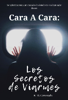 """Libro. """"Cara a Cara: Los Secretos De Viarmes """" Leer online"""