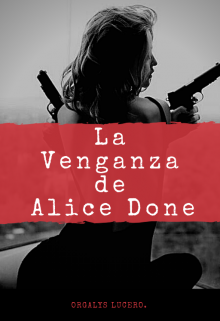 """Libro. """"La Venganza de Alice Done """" Leer online"""