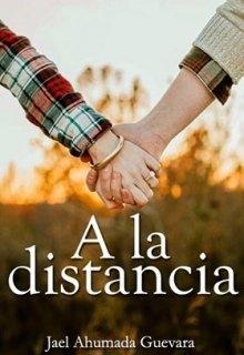 """Libro. """"A la distancia """" Leer online"""