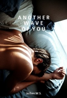 "Book. ""Another Wave of You"" read online"