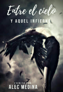 """Libro. """"Entre el cielo y aquel infierno """" Leer online"""
