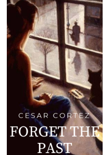 """Libro. """"Forget The Past ©"""" Leer online"""