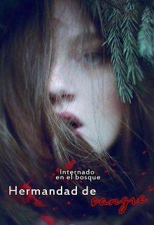 """Libro. """"Internado en el Bosque: Hermandad de sangre"""" Leer online"""