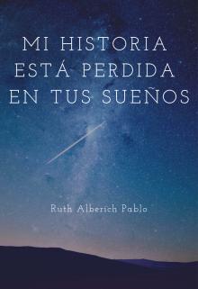 """Libro. """"Mi historia está perdida en tus sueños"""" Leer online"""