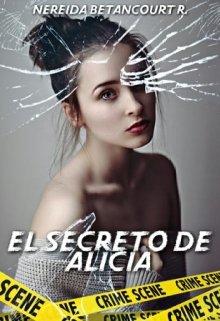 """Libro. """"El secreto de Alicia."""" Leer online"""