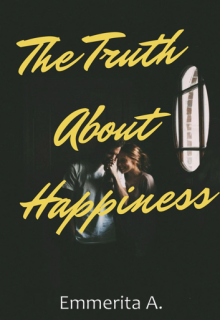 """Book cover """"The Truth About Happiness (#1 Tainted)"""""""