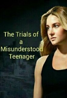 "Book. ""The Trials of a Misunderstood Teenager"" read online"