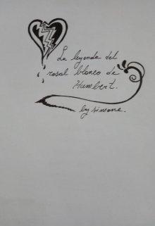 "Libro. ""La leyenda del rosal blanco de Humbert"" Leer online"