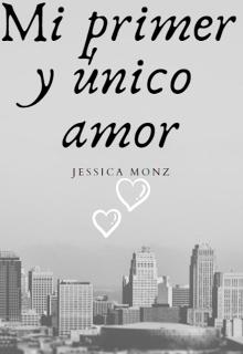 """Libro. """"Mi primer y único amor"""" Leer online"""