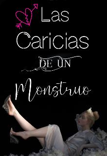 """Libro. """"Las caricias de un monstruo """" Leer online"""