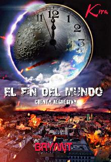 """Libro. """"El Fin Del Mundo - cuenta regresiva - """" Leer online"""