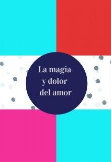 """Libro. """"La magia y dolor del amor"""" Leer online"""