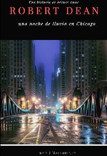 "Libro. ""Robert Dean: una noche de lluvia en Chicago"" Leer online"