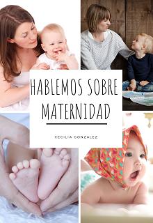 """Libro. """"Hablemos Sobre Maternidad"""" Leer online"""