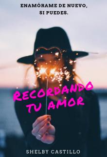 """Libro. """"Recordando Tu Amor"""" Leer online"""