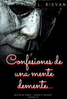 """Libro. """"Confesiones De Una Mente Demente..."""" Leer online"""