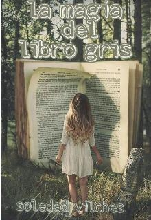 """Libro. """"La magia del libro gris """" Leer online"""