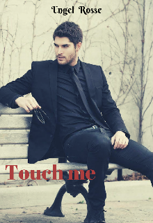 "Libro. ""Touch me"" Leer online"