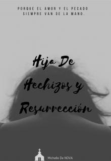 """Libro. """"Hija De Hechizos Y Resurrección"""" Leer online"""