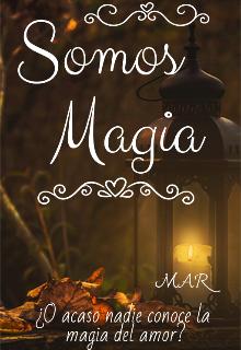 """Libro. """"Somos Magia"""" Leer online"""