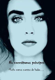 """Libro. """"No necesitamos príncipes, mucho menos cuentos de hadas..."""" Leer online"""