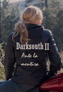 """Libro. """"Darksouth ll: Ante la mentira"""" Leer online"""