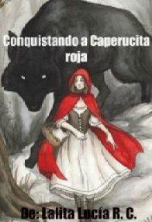 "Libro. ""Conquistando a Caperucita roja "" Leer online"