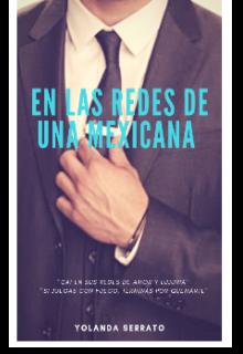 """Libro. """"En Las Redes De Una Mexicana"""" Leer online"""