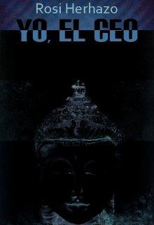 """Libro. """"Yo, el Ceo"""" Leer online"""